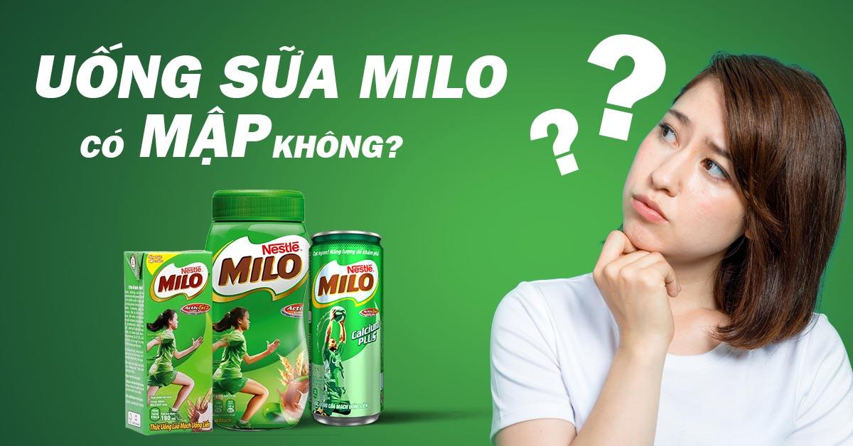 Uống sữa milo có béo không?
